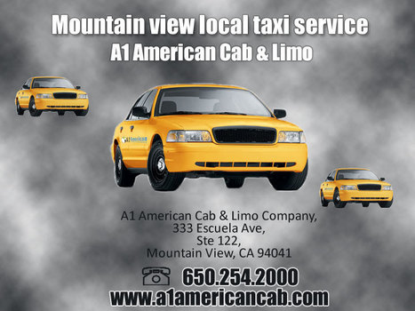 Mountain View Local Taxi Service to San Francisco, San Jose & Oakland Airport | A1 American Cab & Limo Company | Scoop.it