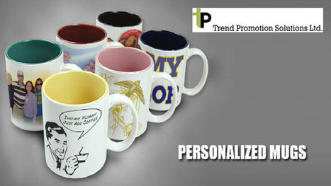 Personalized Mugs – Great Branding Tool ! | Trend Promotion Solutions Ltd. | Scoop.it