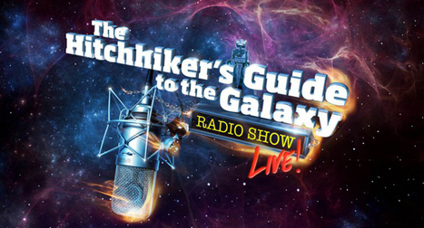 Hitchhiker's Guide To The Galaxy Radio Show Live | Woopit Music | Music News | Scoop.it