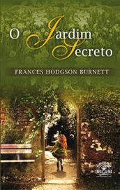 O Jardim Secreto - Frances Hodgson Burnett - Viaje na Leitura   Magia da leitura   Scoop.it