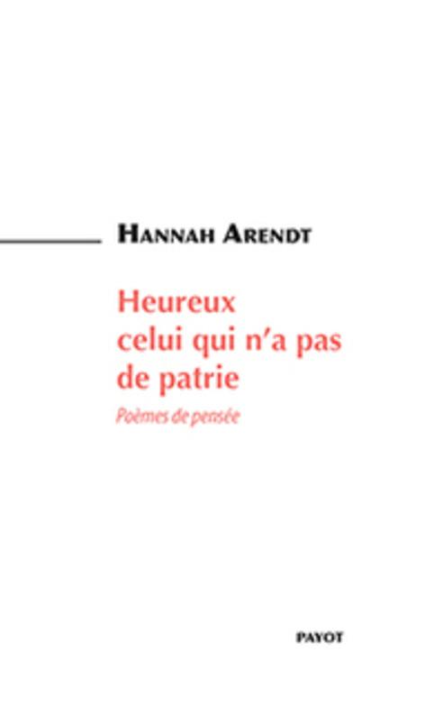 (parution) H. Arendt, Heureux celui qui n'a pas de patrie - Poèmes de pensée   Poezibao   Scoop.it