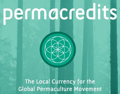 #Permacredits. The local currency for the global permaculture movement | #CryptoCurrency #CyberEconomy | e-Xploration | Scoop.it