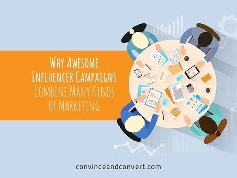 Why Awesome Influencer Campaigns Combine Many Kinds of Marketing | Social Media, SEO, Mobile, Digital Marketing | Scoop.it