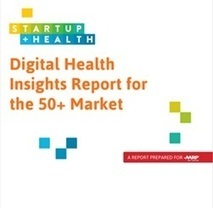 AARP and StartUp Health Report: Digital Health Insights for the 50+ Market | Digital health | Scoop.it