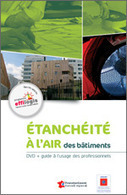 [Guide] DVD - Etanchéité à l'air des bâtiments - Publications ADEME | Immobilier | Scoop.it