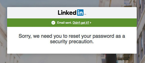 LinkedIn invalidates passwords of users that have been hacked elsewhere | Digital Transformation of Businesses | Scoop.it