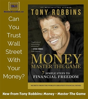 Money: Master The Game - 7 Steps To Financial Freedom by Tony Robbins - Boomers Know How | Social Media Marketing | Scoop.it