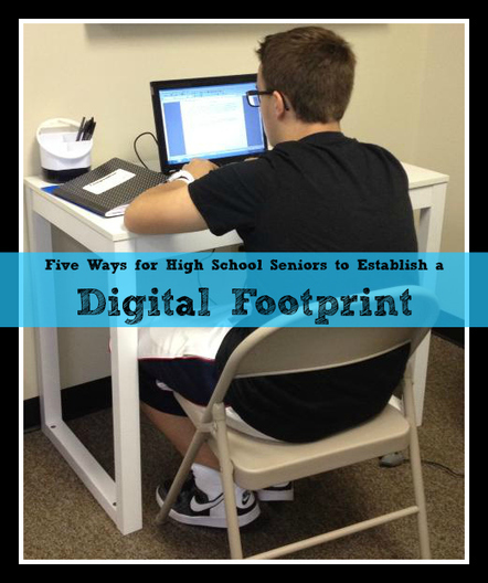 Five Ways for High School Seniors to Establish a Digital Footprint - Brilliant or Insane | Edtech PK-12 | Scoop.it