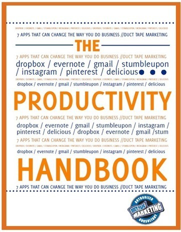 The Productivity Handbook for Busy Marketers by Duct Tape Marketing | Les Livres Blancs d'un webmaster éditorial | Scoop.it