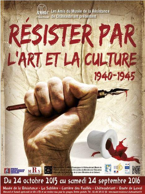 Nouveauté exposition. Résister par l'art et la culture, 1940-1945 - Au Musée de la Résistance, Châteaubriant. | Histoire 2 guerres | Scoop.it