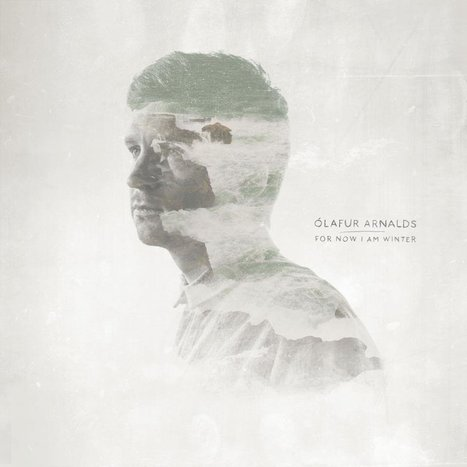 "[STREAM] Ólafur Arnalds - ""For Now I Am Winter"" (Snippets) 