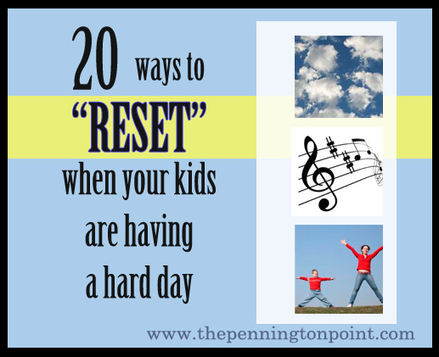 "20 Ways to ""Reset"" When the Kids Are Having a Hard Day - The Pennington Point 