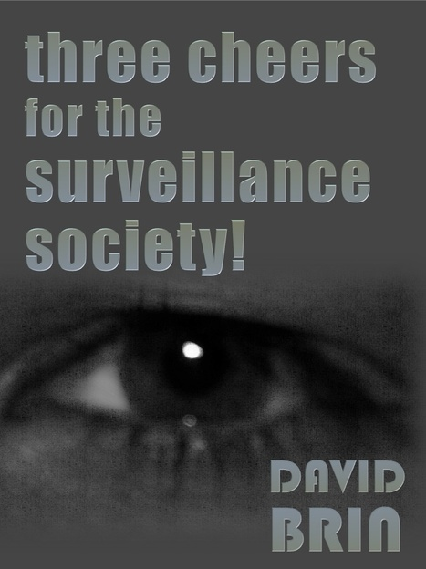 Three cheers for the Surveillance Society! | Culture, Science Fiction and the Future | Scoop.it