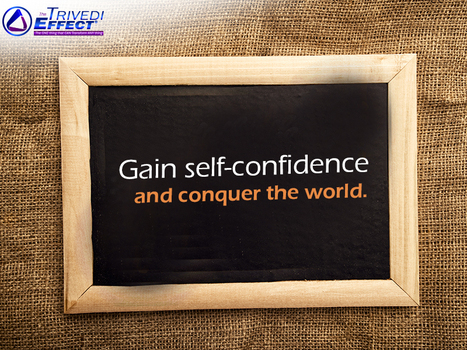 Can The Trivedi Effect® help improve self-confidence? Discover! | Mahendra Trivedi | Scoop.it