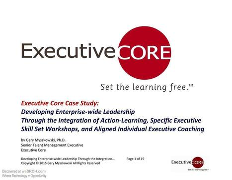 Developing Enterprise-wide Leadership Through the Integration of Action-Learning, Specific Executive Skill Set Workshops, and Aligned Individual Executive Coaching, Business | Art of Hosting | Scoop.it