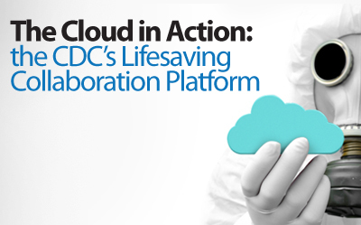 HEALTHCARE: The Cloud in Action: the CDC's Lifesaving Collaboration Platform | onthenetOffice Official Blog | Cloud Central | Scoop.it