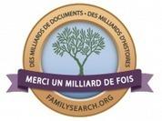Des milliards de documents, des milliards d'histoires…Merci un milliard de fois | Rhit Genealogie | Scoop.it
