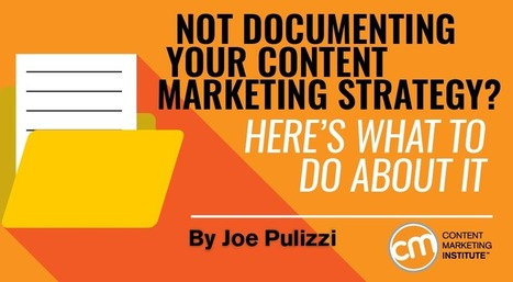 Not Documenting Your Content Marketing Strategy? Here's What to Do About It | Social Media Buzz | Scoop.it