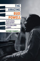 Jazz Reviews: The Amazing Bud Powell: Black Genius, Jazz History, and the Challenge of Bebop | Jazz from WNMC | Scoop.it