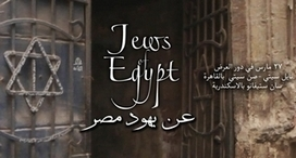 Jews of Egypt reprogrammé pour une sortie nationale | Égypt-actus | Scoop.it