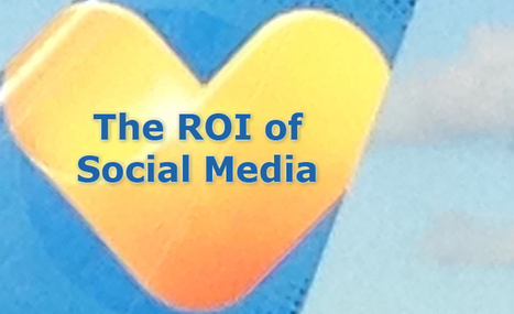 The ROI of Social Media: Relationships | web social | Scoop.it
