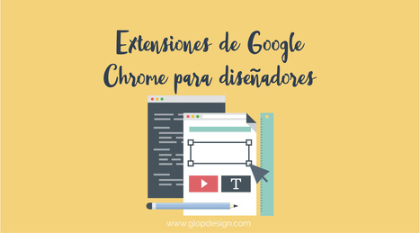 Extensiones de Google Chrome para diseñadores | Pedalogica: educación y TIC | Scoop.it