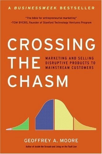 Crossing the Chasm- Geoffrey A. Moore | bibliothèque start-up | Scoop.it