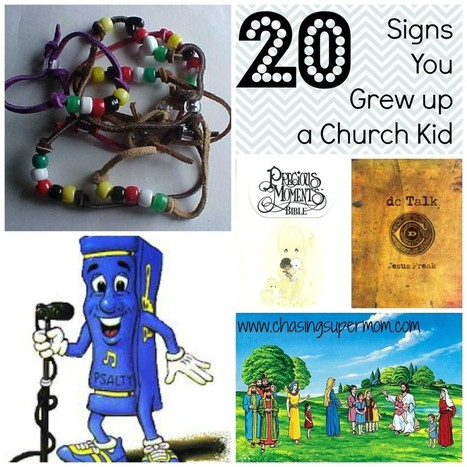 20 Signs You Grew Up a Church Kid | Chasing Supermom | interlinc | Scoop.it