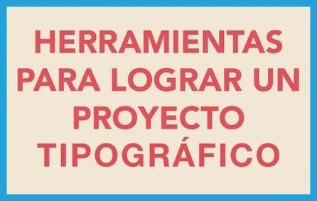 #Infografía: Herramientas para un proyecto tipográfico   Educacion, ecologia y TIC   Scoop.it