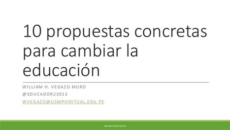 [SlideShare] 10 propuestas concretas para cambiar la educación | Edulateral | Scoop.it