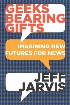 Jeff Jarvis: Journos Need to Shift from Content to Service Business | New Journalism | Scoop.it