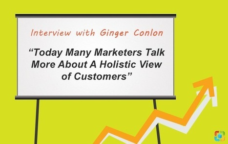 """Interview with Ginger Conlon: """"Today Many Marketers Talk More About A Holistic View of Customers"""" 