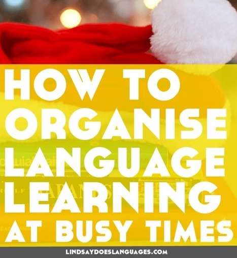 How to Organise Language Learning At Festive Times (+ Benefits of a Forced Break If Things Don't Go to Plan) - Lindsay Does Languages | Angelika's German Magazine | Scoop.it