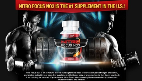 A List of Customer Reviews for Nitro Focus NO3 | Very Useful For Boosting Muscle Mass And For Making | Scoop.it