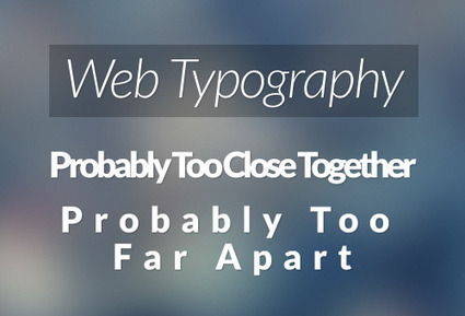 Web Typography: 17 Tips to Convert Your Website Into a Professional One | Digital-News on Scoop.it today | Scoop.it