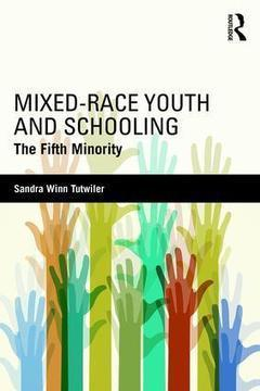 Mixed-Race Youth and Schooling: The Fifth Minority | Mixed American Life | Scoop.it