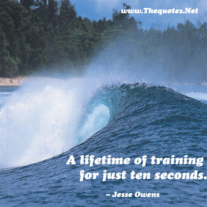 A lifetime of training for just ten seconds. - Jesse Owens : Sports - TheQuotes.Net – Motivational Quotes | Famous Inspirational Quotes | Scoop.it