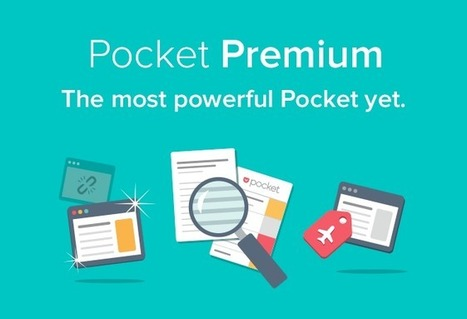 Pocket Rolls Out Premium Subscription With Added Features For $4.99 Per Month Or $44.99 A Year | All things webtech | Scoop.it