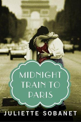 Juliette Sobanet: Midnight Train to Paris Release and Giveaway! | Authors | Scoop.it