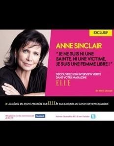 Anne Sinclair « Je ne suis ni une sainte, ni une victime, je suis une femme libre ! » | LYFtv - Lyon | Scoop.it
