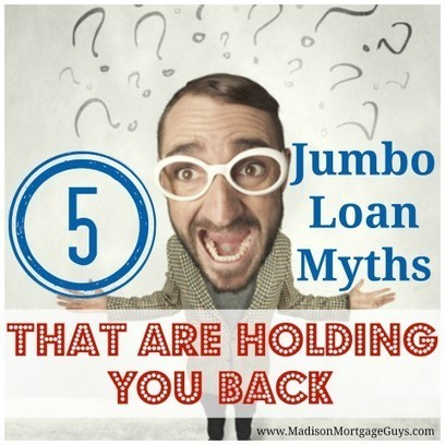 Jumbo Mortgage Myths Debunked! | Top Real Estate and Mortgage Articles | Scoop.it
