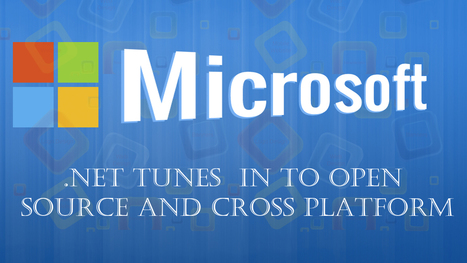 Microsoft .NET Tunes In To Open Source and Cross Platform | Dean-Blog | Dean Infotech - Web Developemnt & I.t Solutions | Scoop.it