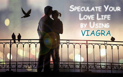 Speculate Your Love Life by Using Viagra | Technology | Scoop.it