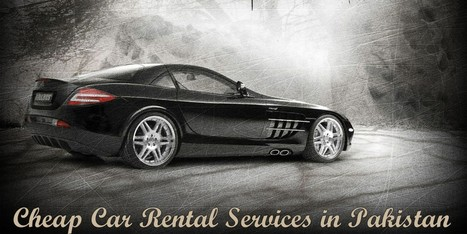 Hire Car Rental Services to Travel across the Cities of Pakistan   Services   Scoop.it