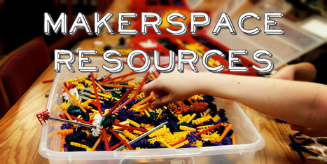 Makerspace Resources ~ Renovated Learning ~ by Diana Rendina | Scan2Shop | Scoop.it