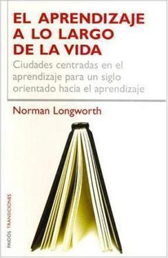 EL APRENDIZAJE A LO LARGO DE LA VIDA de LONGWORTH, NORMAN - LSF | Aprendizaje a lo largo de la vida. | Scoop.it