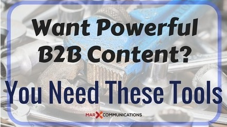 Want Powerful B2B Content? You Need These Tools | World of #SEO, #SMM, #ContentMarketing, #DigitalMarketing | Scoop.it