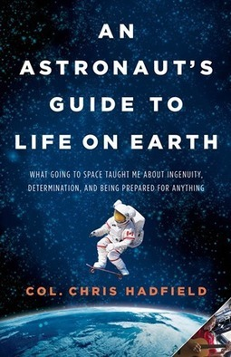 """""""Square Astronaut, Round Hole"""": Chris Hadfield on Risk, Competence, and Leadership   Be Your Whole Self   Scoop.it"""