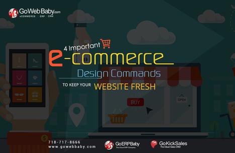 4 Ecommerce Design Commands to Keep Your Website Fresh | Gowebbaby's Prestigious Web Design | Scoop.it