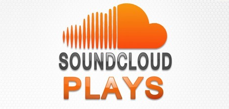 Nouveau! Service SoundCloud : Plays, Likes, Reposts et Followers | Social Média | Scoop.it